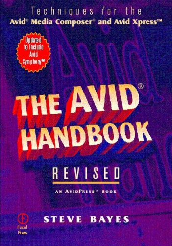 The Avid Handbook: Techniques for the Avid Media Composer and Avid Xpress