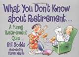 img - for What You Don't Know About Retirement book / textbook / text book
