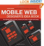 The Mobile Web Designer's Idea Book:...