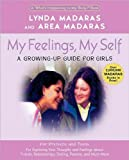 img - for My Feelings, My Self: A Journal for Girls (What's Happening to My Body Books) book / textbook / text book