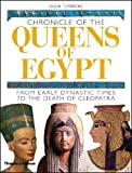 Chronicle of the Queens of Egypt: From Early Dynastic Times to the Death of Cleopatra (The Chronicles Series) (0500051453) by Tyldesley, Joyce