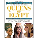 Chronicle of the Queens of Egypt: From Early Dynastic Times to the Death of Cleopatra (Chronicles)by Joyce Tyldesley