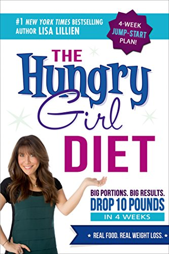 Download The Hungry Girl Diet: Big Portions. Big Results. Drop 10 Pounds in 4 Weeks