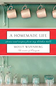 "Cover of ""A Homemade Life: Stories and Re..."