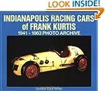 Indianapolis Racing Cars of Frank Kur...