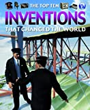 The Top Ten Inventions That Changed the World