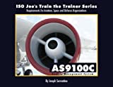 ISO Joes Train the Trainer Series: Requirements for Aviation, Space and Defense Organizations; AS9100C Quality Management System