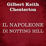 Il Napoleone di Notting Hill | Gilbert Keith Chesterton