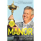 Monty's Manor: Colin Montgomerie and the Ryder Cupby Iain Carter