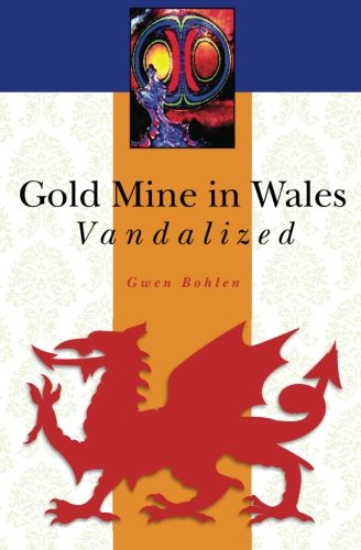 Gold Mine in Wales Vandalized (A Detective Owain Wallon Mystery)