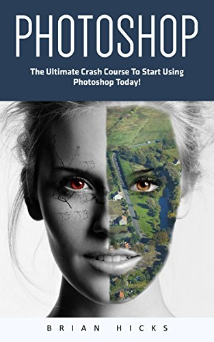photoshop-the-ultimate-crash-course-to-start-using-photoshop-today-digital-photography-adobe-photosh