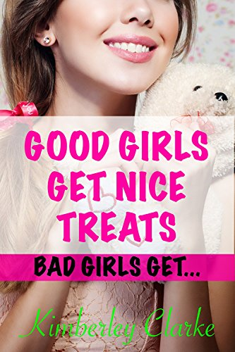 Good Girls Get Nice Treats: Filthy Baby Needs To Learn, An Abdl / Ageplay Story