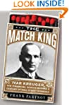 The Match King: Ivar Kreuger, the Fin...