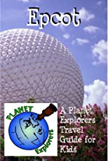 Epcot 2012: A Planet Explorers Travel Guide for Kids