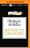 Kenneth Grahame The Wind in the Willows (Classic Collection (Brilliance Audio))