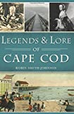 img - for Legends & Lore of Cape Cod (American Legends) book / textbook / text book