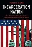 img - for Incarceration Nation: How the United States Became the Most Punitive Democracy in the World book / textbook / text book