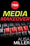 Media Makeover: Improving The News One Click at a Time (Kindle Single) (TED Books)