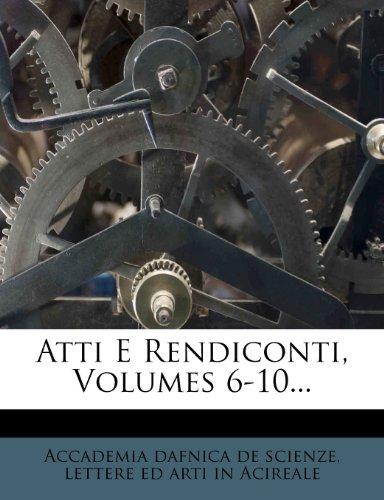 Atti E Rendiconti, Volumes 6-10...