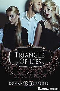 Romantic Suspense: Triangle Of Lies: Romantic Suspense Short Read by Sarina Adem ebook deal