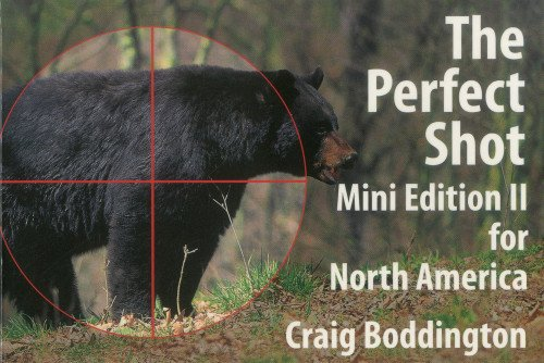 The Perfect Shot: Mini Edition II for North America: Shot Selection for Bear, Bison, Cougar, Goat, Hog, Javelina, Muskox, Sheep and Wolf