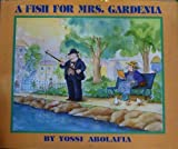 A Fish for Mrs. Gardenia