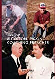 img - for The Life of a Cotton Picking Coaching Preacher by Bill Laird (2012-03-13) book / textbook / text book