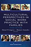 img - for Multicultural Perspectives In Social Work Practice with Families, 3rd Edition (Springer Series on Social Work) book / textbook / text book