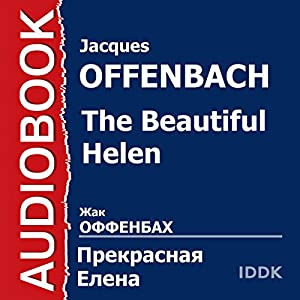 The Beautiful Helen | [Jacques Offenbach]