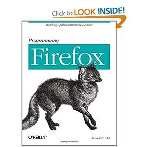 Programming Firefox - Kenneth C. Feldt