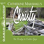The Bridge to Cutter Gap: Christy Series, Book 1 (       UNABRIDGED) by Catherine Marshall