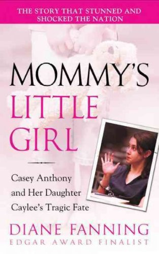 Mommys Little Girl Casey Anthony And Her Daughter Caylees Tragic Fate Mommys Little Girl