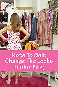 Note To Self: Change The Locks by Heather Balog ebook deal