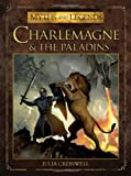 Charlemagne and the Paladins (Myths and Legends)