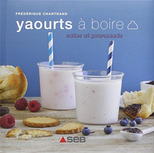 Libro yaourts boire di thomas feller girod isabelle guerre - Yaourt a boire seb ...