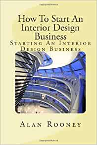 How To Start An Interior Design Business Starting An