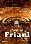 Weinf�hrer Friaul: Die besten Weine u...