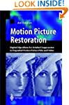 Motion Picture Restoration: Digital A...