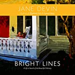 Bright Lines: A Life in Search of the Beautiful Ordinary | Jane Devin