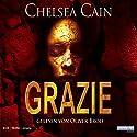 Grazie Hörbuch von Chelsea Cain Gesprochen von: Oliver Brod