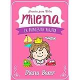 Milena La Princesita Viajera (Cuentos para Niños)