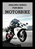 Amazing Series for Kids: Discover Motorcycles Picture Book