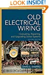 Old Electrical Wiring: Evaluating, Re...