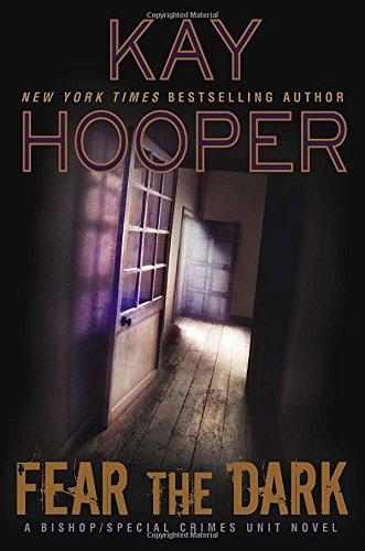 Fear the Dark: A Bishop/Special Crimes Unit Novel (A Bishop/SCU Novel)