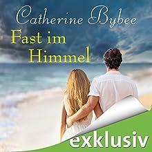 Fast im Himmel (Not Quite Serie 3) Hörbuch von Catherine Bybee Gesprochen von: Uschi Hugo