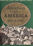 Adventures of America:  1857-1900  A Pictorial History from Harpers Weekly