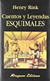 img - for Cuentos y Leyendas Esquimales (Spanish Edition) book / textbook / text book