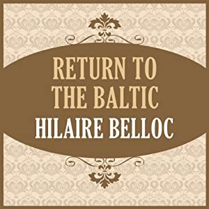 Return to the Baltic | [Hillaire Belloc]