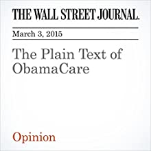 The Plain Text of ObamaCare (       UNABRIDGED) by The Wall Street Journal Narrated by Ken Borgers