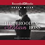Her Brooding Italian Boss | Susan Meier
